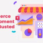 ecommerce development myths busted